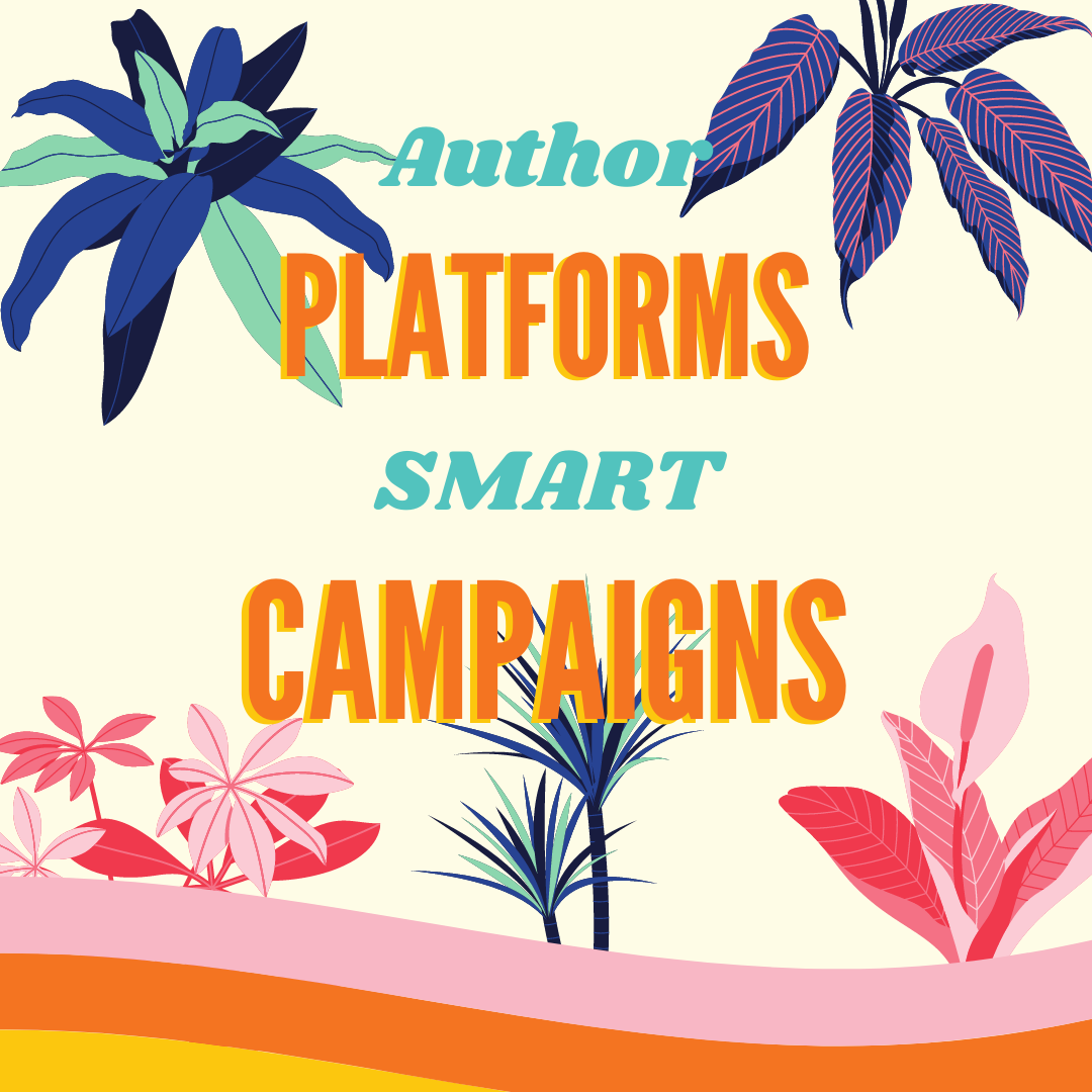 Author Platforms and SMART Campaigns